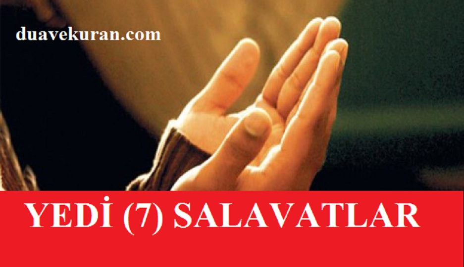 En Önemli ve Etkili Salavatlar, Yedi (7) Salavat