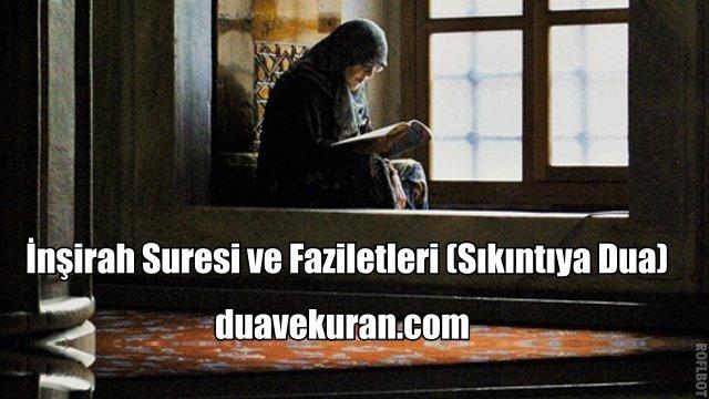 İnşirah Suresi ve Faziletleri (Sıkıntıya Dua)