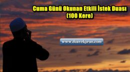 Cuma Günü Okunan Etkili İstek Duası (100 Kere)