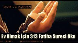 Ev Almak İçin 313 Fatiha Suresi Oku