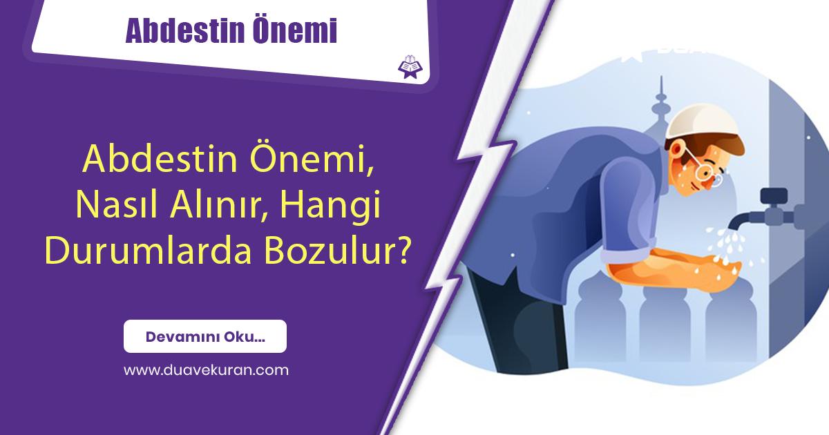 Abdestin-Onemi-Nasil-Alinir-Hangi-Durumlarda-Bozulur